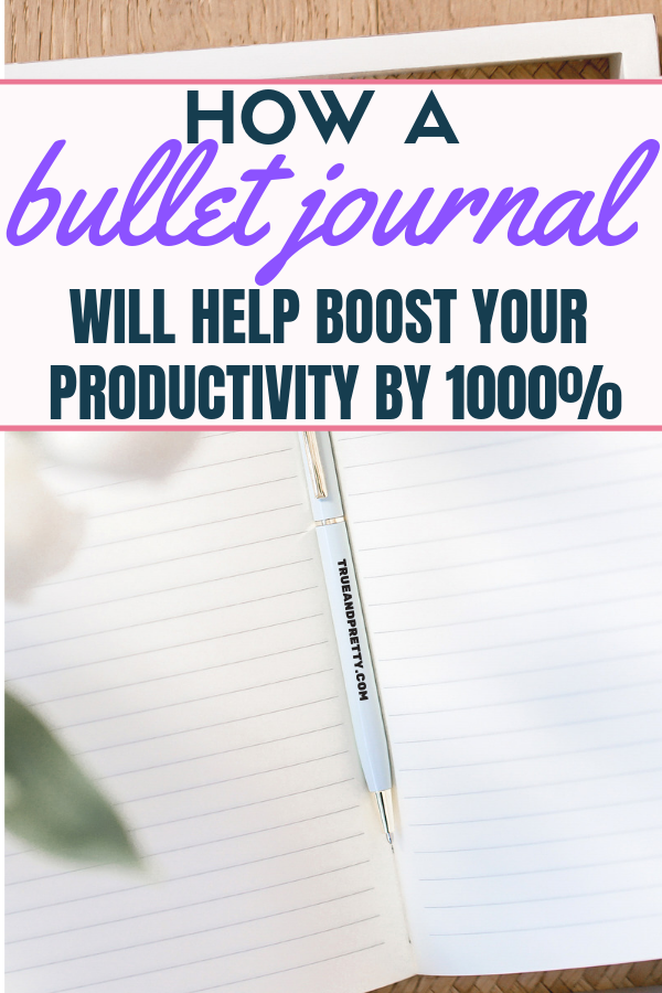 How A Bullet Journal Will Help Boost Your Productivity By 1000%
