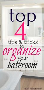 Top 4 Tips And Tricks To Organize Your Bathroom