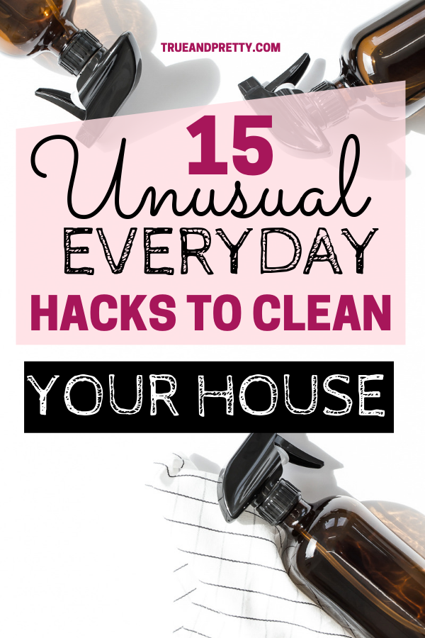 15 Unusual Everyday Hacks To Clean Your House