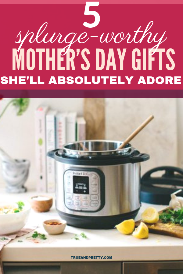 5 Splurge-Worthy Mother's Day Gifts She'll Absolutely Adore